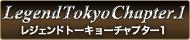 Legend Tokyo Chapter.1