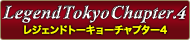 Legend Tokyo Chapter.4