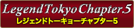 Legend Tokyo Chapter.5