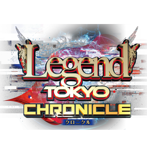 Legend Tokyo CHRONICLE